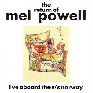 Image for 'The Return Of Mel Powell - Live At The Floating Jazz Festival Aboard The S/S Norway'