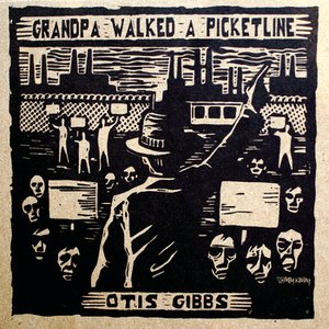 Image for 'Grandpa Walked A Picketline'