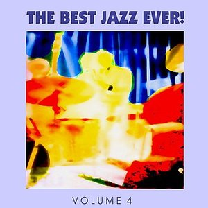 Image for 'The Best Jazz Ever! Vol. 4'