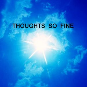 Image for 'Thoughts So Fine'