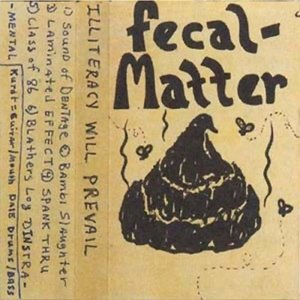 Image for '1985-12-xx SBD1a: Fecal Matter Demo: Illiteracy Will Prevail'
