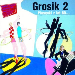 Image for 'Grosik 2 - Piosenki Z Lat 60-tych'
