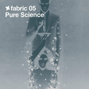 Image for 'Fabric 05: Pure Science'