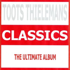 Image for 'Classics - Toots Thielemans'