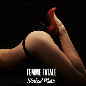 Image for 'Femme Fatele - Workout Music and Workout Songs Ideal for Aerobic Dance, Music for Aerobics and Workout Songs for Exercise, Fitness, Workout, Aerobics, Running, Walking, Weight Lifting, Cardio, Weight Loss, Abs'