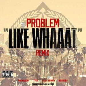 Imagen de 'Like Whaaat (Remix) (feat. Wiz Khalifa, Tyga, Chris Brown & Master P) - Single'