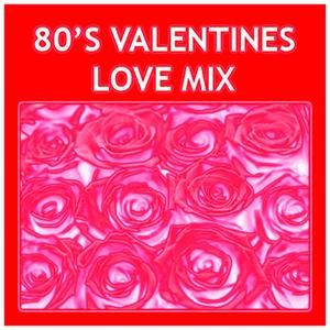 Image for '80's Valentines Love Mix'