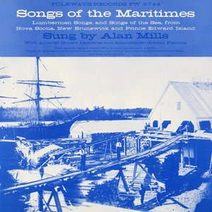 Image for 'Songs of the Maritimes: Lumberman Songs and Songs of the Sea'