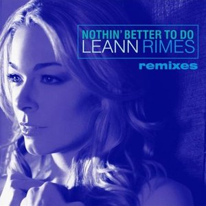 Image for 'Nothin' Better to Do (Remixes)'