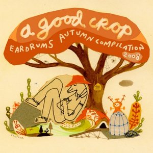 Image for 'A Good Crop - Eardrums Autumn Compilation 2008'