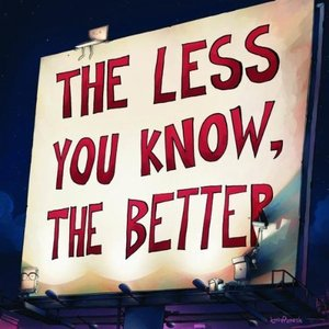 Bild för 'The Less You Know, The Better'