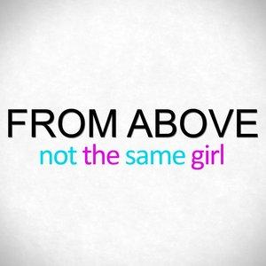Imagen de 'Not The Same Girl'