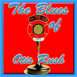 Image for 'The Blues of Otis Rush'