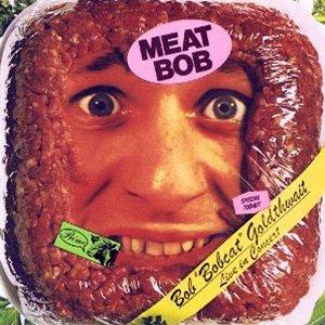 """Image for 'Meat Bob: Bob """"Bobcat"""" Goldthwait Live In Concert'"""