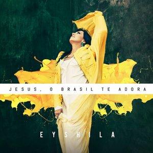 Image for 'Jesus, o Brasil Te Adora'