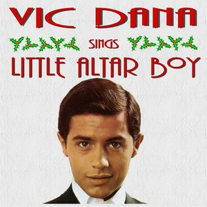 Image for 'Vic Dana Sings Little Alter Boy and Other Christmas Songs'