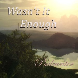 Image for 'Wasn't It Enough'