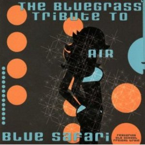 Image for 'Blue Safari, The Bluegrass Tribute to Air'