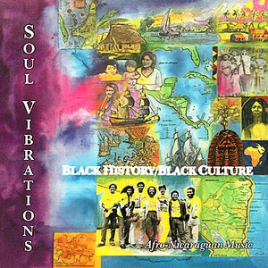 Image for 'Soul Vibrations Black History / Black Culture : Afro-Nicaraguan Music'