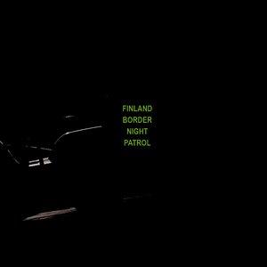 Image for 'Finland Border Night Patrol'