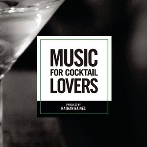 Image for 'Music For Cocktail Lovers'