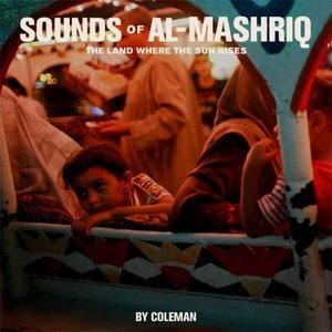 Image for 'Sounds of Al-Mashriq: The Land Where the Sun Rises'
