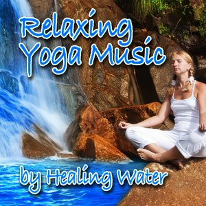 Image for 'Relaxing Yoga Music by a Healing Water (Nature Sounds and Music)'