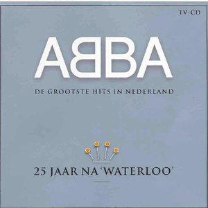 Image for '25 jaar na 'Waterloo': De grootste hits in Nederland'