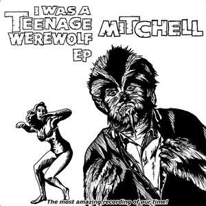 Image for 'I Was A Teenage Werewolf'