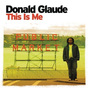 Image for 'This Is Me (Continuous DJ Mix By Donald Glaude)'