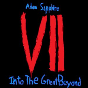 Image for 'Adam Sapphire - Chapter 7: Into The Great Beyond'