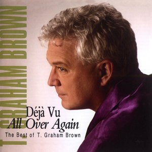 Image for 'Deja Vu All Over Again The Best Of T.Graham Brown'