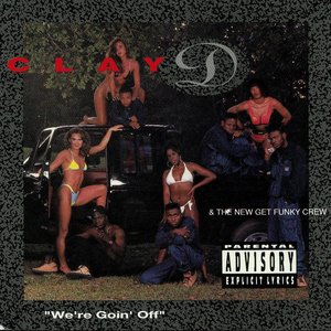 Image for 'Clay D & The New Get Funky Crew'