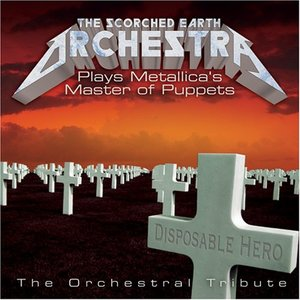Image for 'The Scorched Earth Orchestra Plays Metallica: Master Of Puppets - The Orchestral Tribute'
