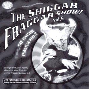 Image for 'The Shiggar Fraggar Show! Vol. 5'