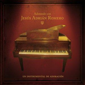 Image for 'Adorando Con Jesús Adrian Romero'