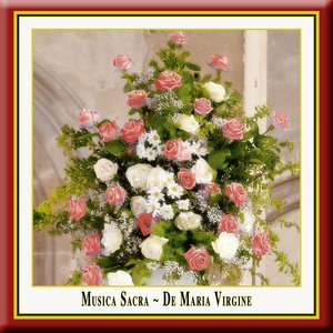 Image for 'Musica Sacra - DE MARIA VIRGINE (Russian-Orthodox and European Sacred Choral Music)'