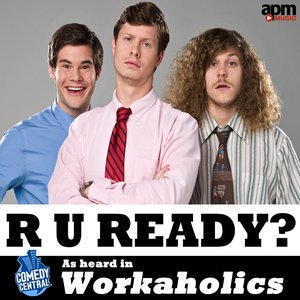 Image for 'R U Ready - As Heard In Workaholics'