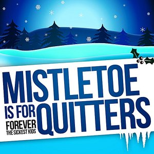 Image for 'Mistletoe is for Quitters'