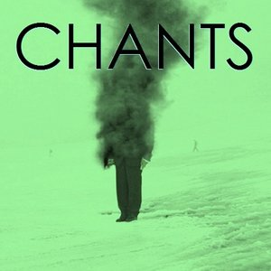 Image for 'CHANTS'