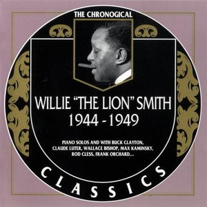 """Image for 'The Chronological Classics: Willie """"The Lion"""" Smith 1944-1949'"""