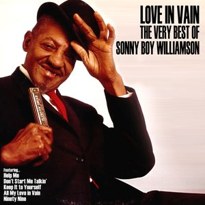 Image for 'Love In Vain: The Very Best of Sonny Boy Williamson'