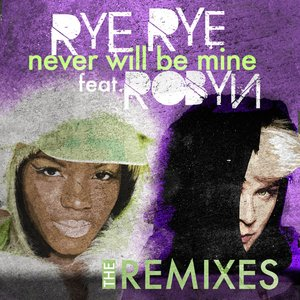 Image for 'Never Will Be Mine (The Remixes)'