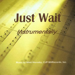Image for 'Just Wait Instrumentally'