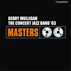 Image for 'Gerry Mulligan the Concert Jazz Band '63'