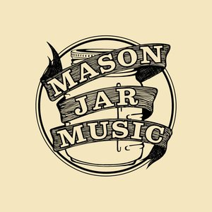 Image for 'Mason Jar Music & Friends'