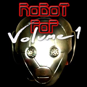 Image for 'Robot Pop Volume One'