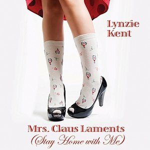 Image for 'Mrs. Claus Laments (Stay Home With Me)'