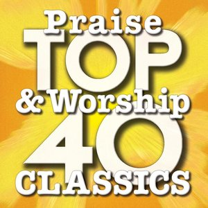 Image for 'Top 40 Praise & Worship Classics'