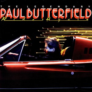 Image for 'The Legendary Paul Butterfield Rides Again'